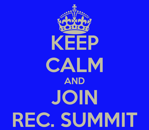 KEEP CALM AND JOIN REC. SUMMIT