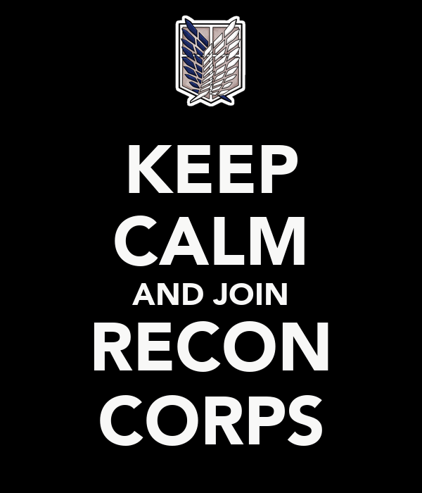 KEEP CALM AND JOIN RECON CORPS