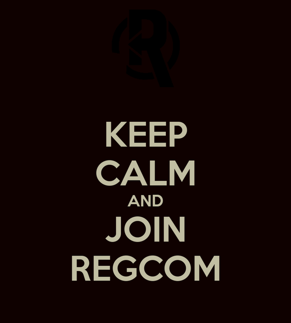 KEEP CALM AND JOIN REGCOM
