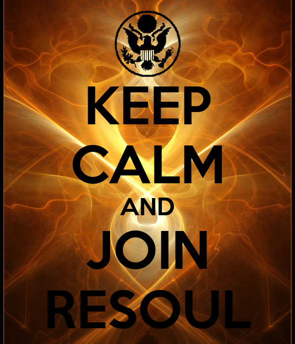 KEEP CALM AND JOIN RESOUL