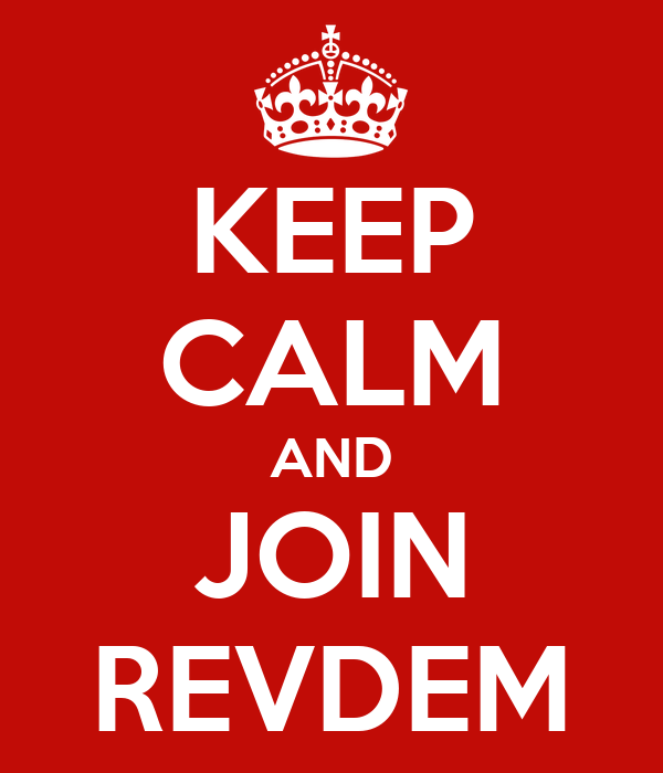 KEEP CALM AND JOIN REVDEM