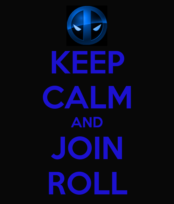 KEEP CALM AND JOIN ROLL