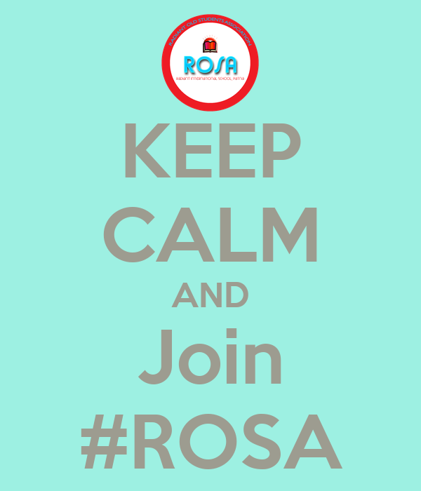 KEEP CALM AND Join #ROSA
