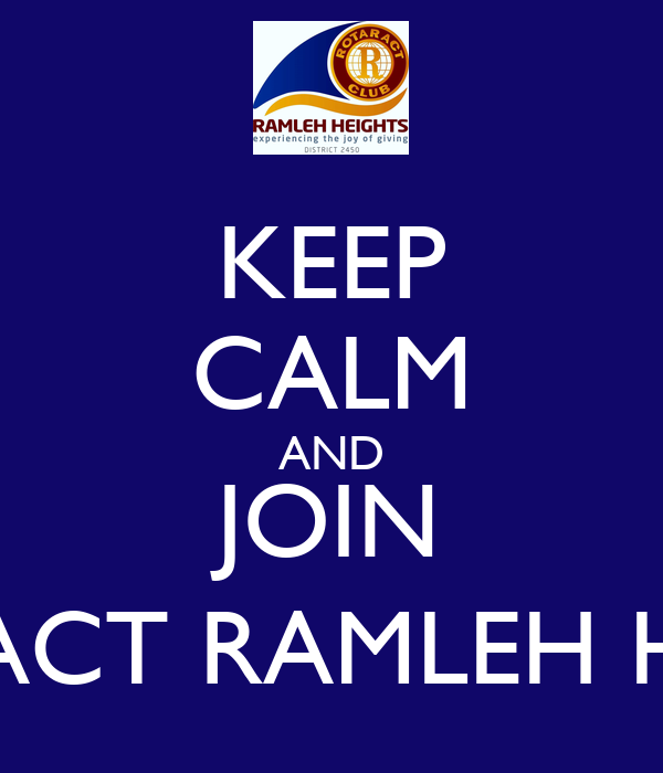 KEEP CALM AND JOIN ROTARACT RAMLEH HEIGHTS