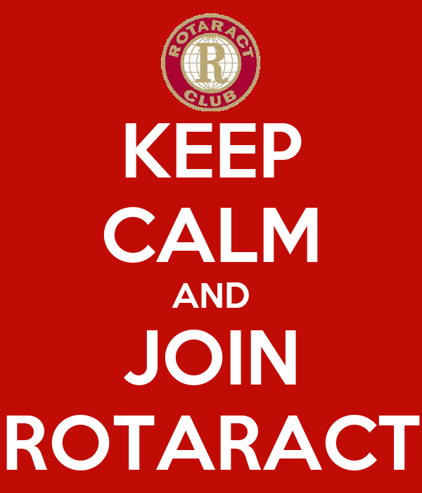KEEP CALM AND JOIN ROTARACT