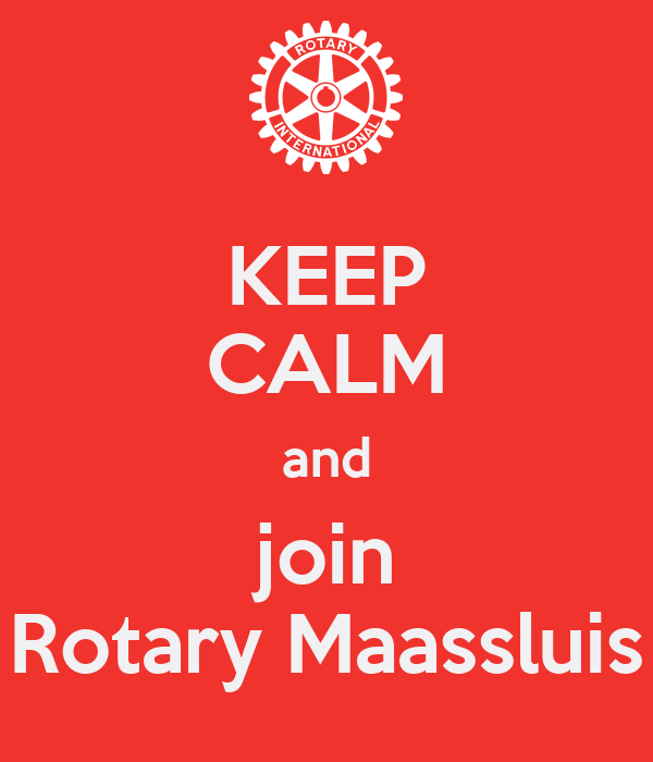 KEEP CALM and join Rotary Maassluis