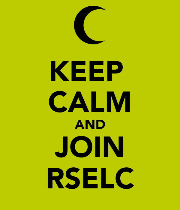 KEEP  CALM AND JOIN RSELC
