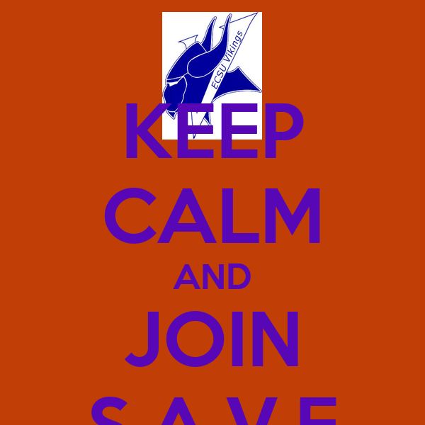 KEEP CALM AND JOIN S.A.V.E