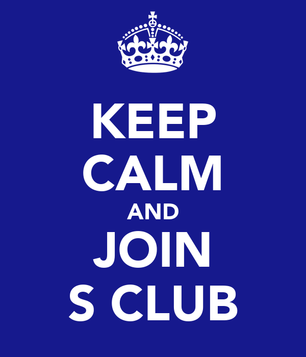 KEEP CALM AND JOIN S CLUB