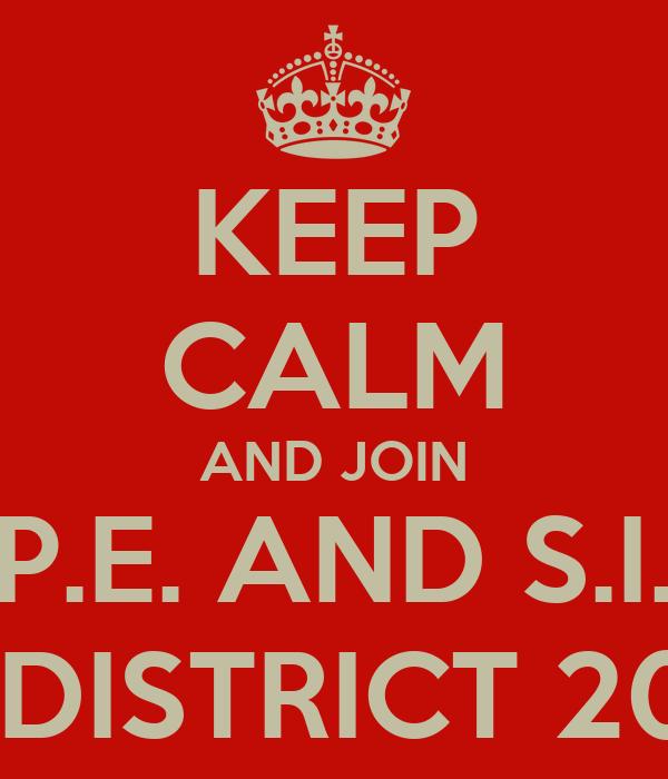 KEEP CALM AND JOIN  S.I.P.E. AND S.I.S.E. OF DISTRICT 2080