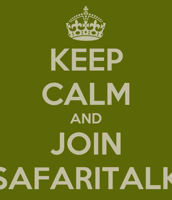 KEEP CALM AND JOIN SAFARITALK