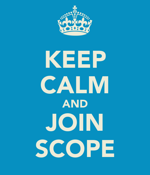 KEEP CALM AND JOIN SCOPE