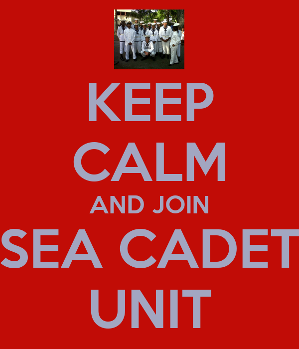 KEEP CALM AND JOIN SEA CADET UNIT