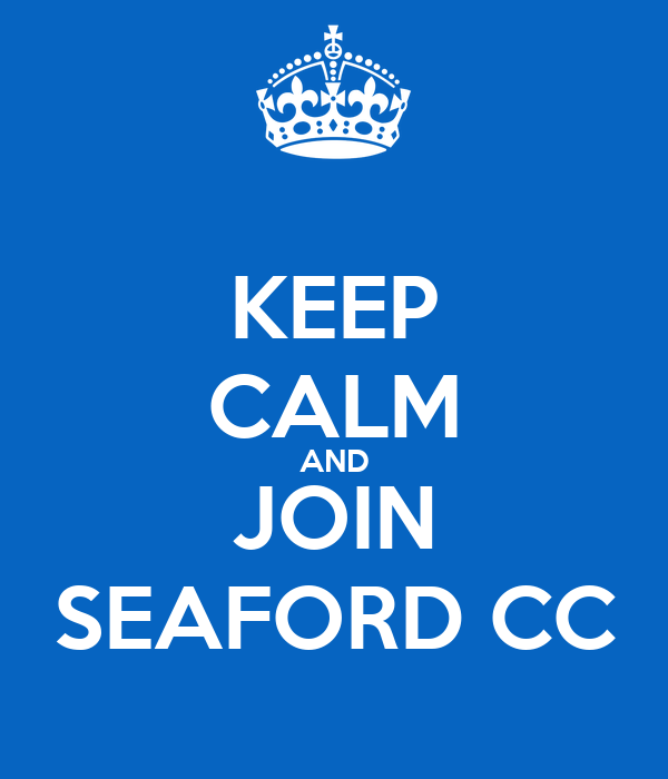 KEEP CALM AND JOIN SEAFORD CC