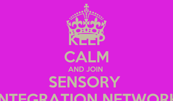 KEEP CALM AND JOIN  SENSORY  INTEGRATION NETWORK