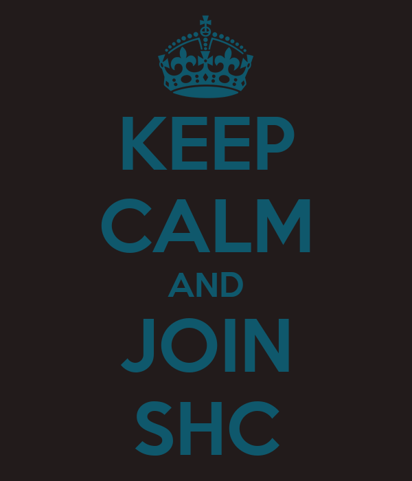 KEEP CALM AND JOIN SHC