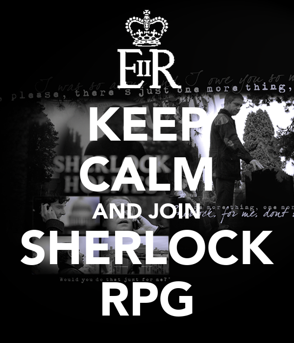 KEEP CALM AND JOIN SHERLOCK RPG