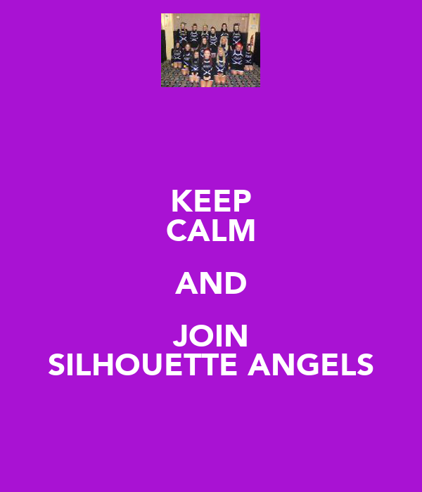 KEEP CALM AND JOIN SILHOUETTE ANGELS