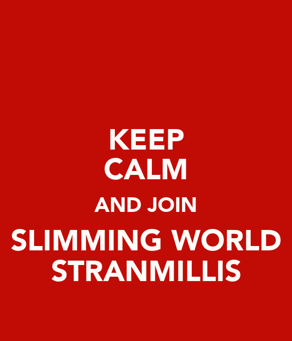 KEEP CALM AND JOIN SLIMMING WORLD STRANMILLIS