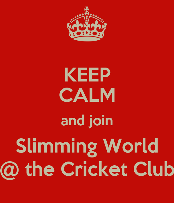 KEEP CALM and join Slimming World @ the Cricket Club