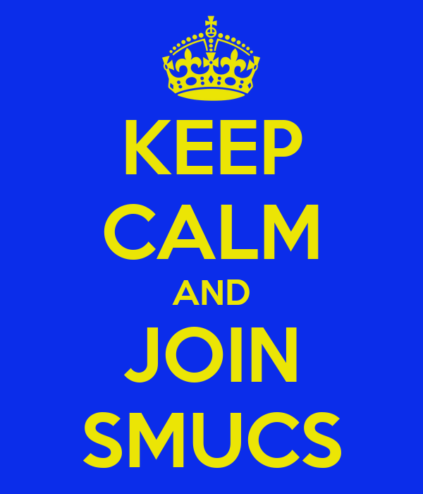 KEEP CALM AND JOIN SMUCS