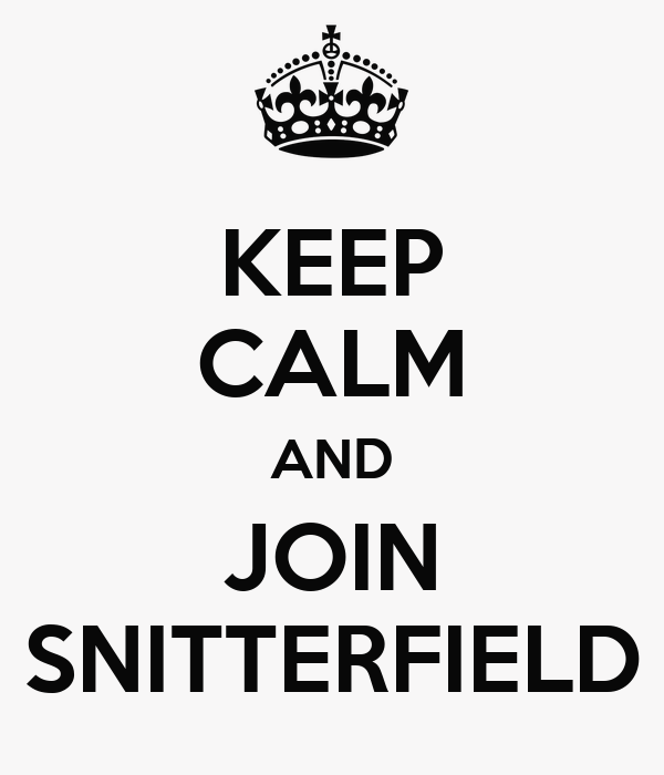 KEEP CALM AND JOIN SNITTERFIELD