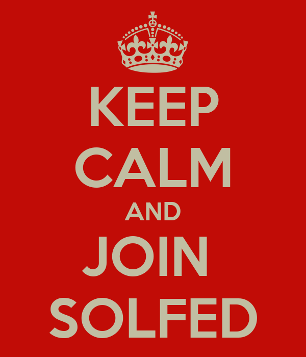 KEEP CALM AND JOIN  SOLFED