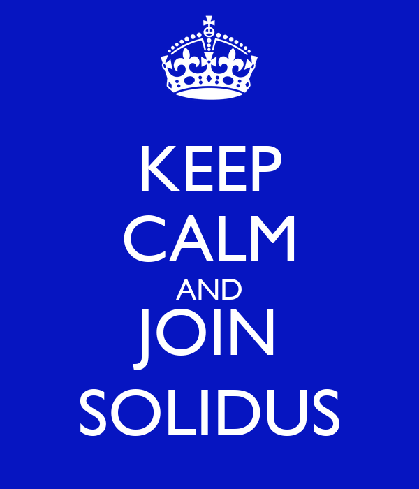 KEEP CALM AND JOIN SOLIDUS