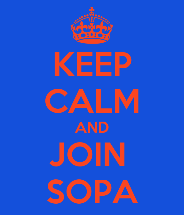 KEEP CALM AND JOIN  SOPA