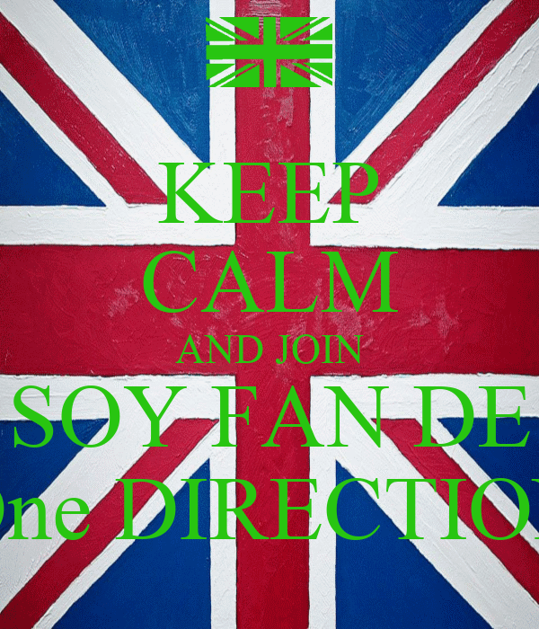 KEEP CALM AND JOIN SOY FAN DE One DIRECTION
