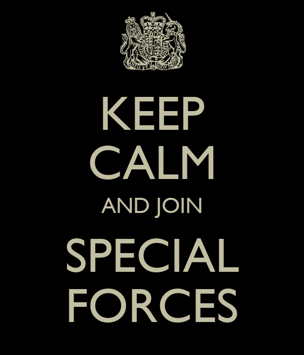 KEEP CALM AND JOIN SPECIAL FORCES
