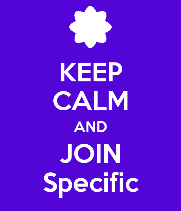 KEEP CALM AND JOIN Specific