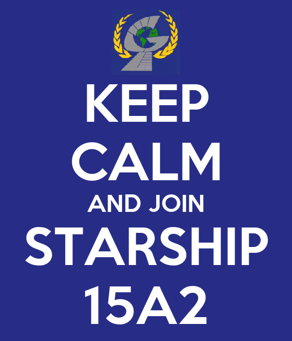 KEEP CALM AND JOIN STARSHIP 15A2