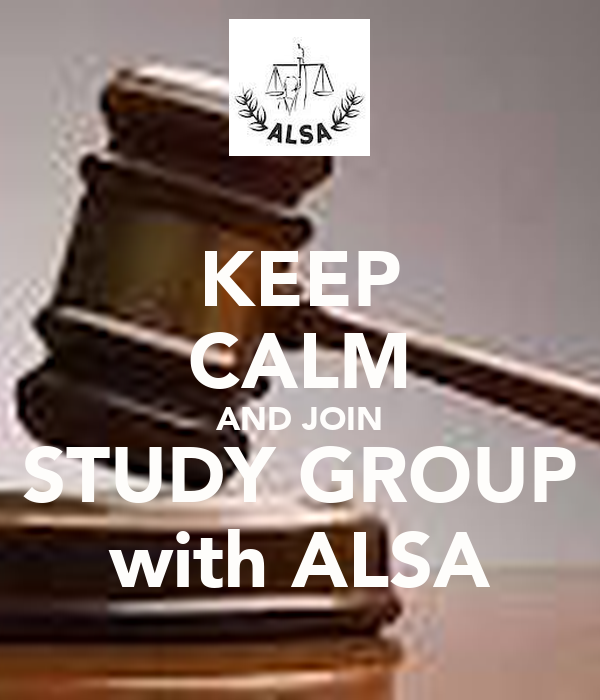 KEEP CALM AND JOIN STUDY GROUP with ALSA