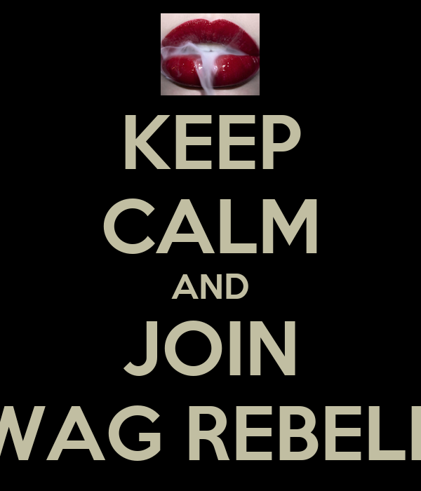 KEEP CALM AND JOIN SWAG REBELES