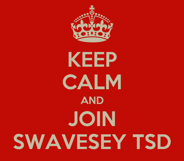 KEEP CALM AND JOIN SWAVESEY TSD