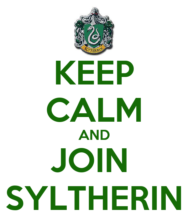 KEEP CALM AND JOIN  SYLTHERIN