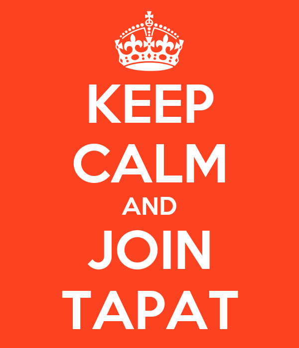 KEEP CALM AND JOIN TAPAT