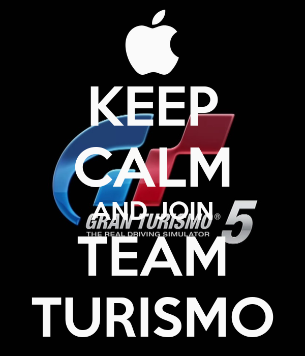 KEEP CALM AND JOIN TEAM TURISMO