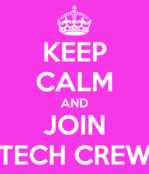 KEEP CALM AND JOIN TECH CREW