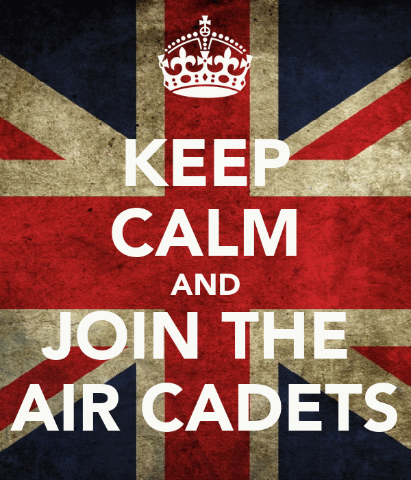 KEEP CALM AND JOIN THE  AIR CADETS