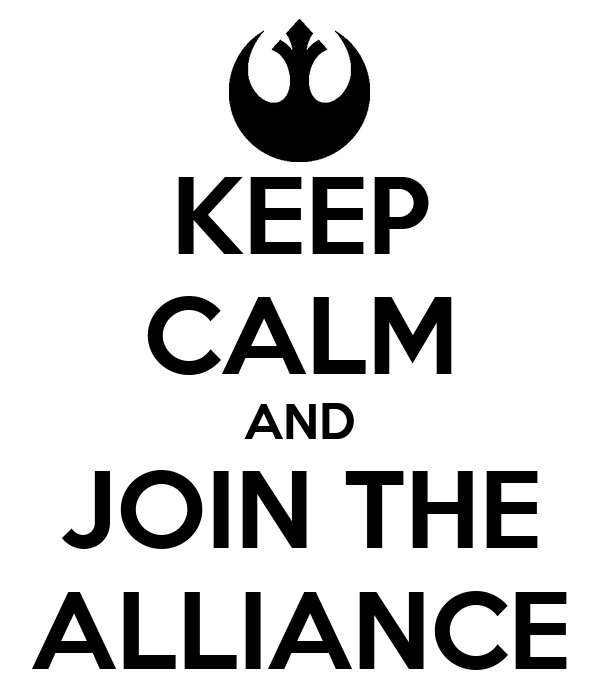 KEEP CALM AND JOIN THE ALLIANCE