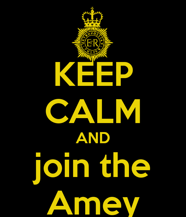 KEEP CALM AND join the Amey
