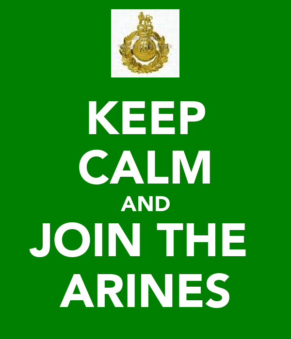 KEEP CALM AND JOIN THE  ARINES