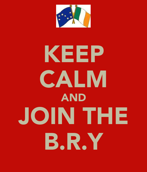 KEEP CALM AND JOIN THE B.R.Y