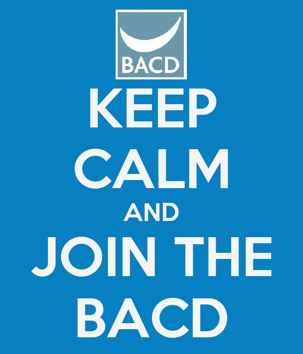 KEEP CALM AND JOIN THE BACD