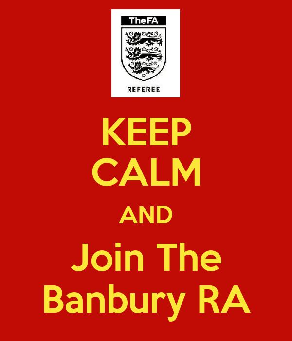KEEP CALM AND Join The Banbury RA
