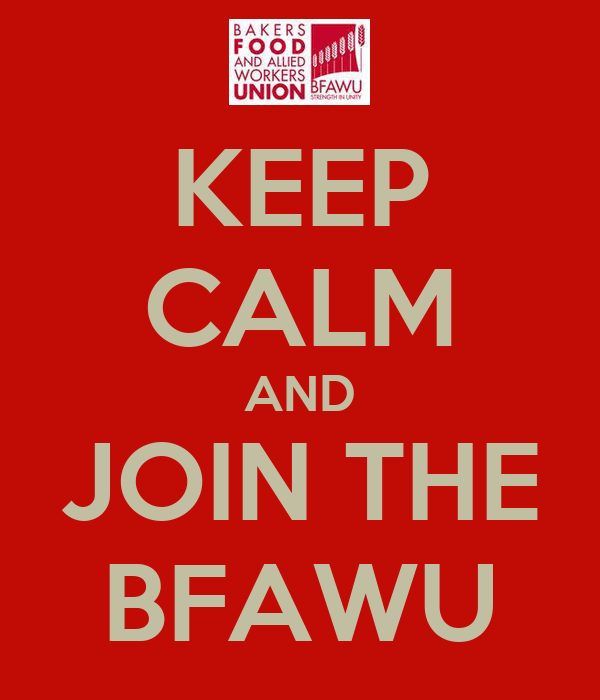 KEEP CALM AND JOIN THE BFAWU