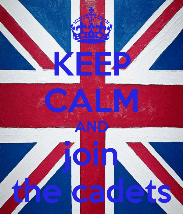 KEEP CALM AND join the cadets