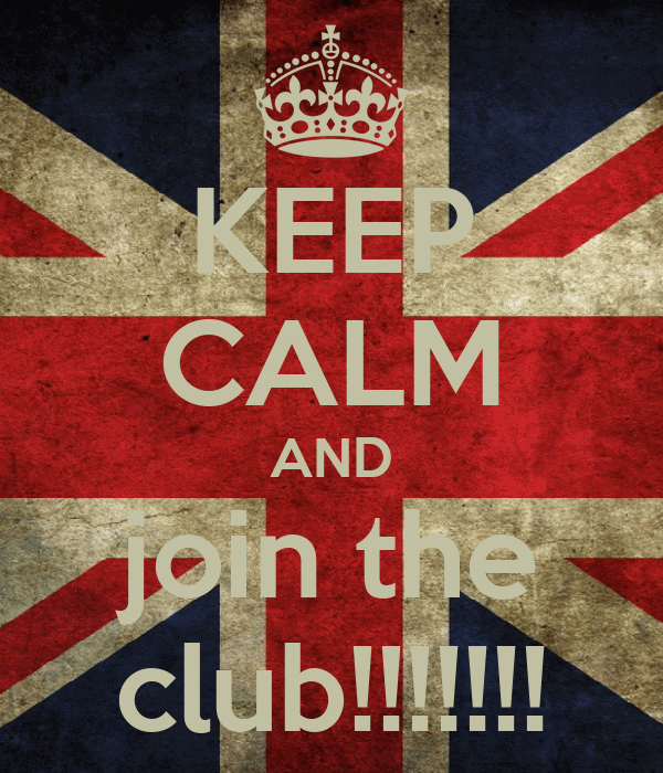 KEEP CALM AND join the club!!!!!!!